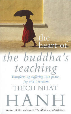 Heart of Buddha's Teaching,The by Thich Nhat Hanh