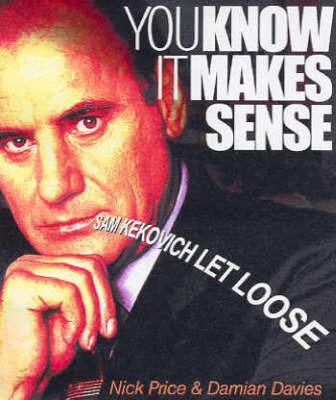 You Know it Makes Sense: Sam Kekovich Let Loose by Price Nick