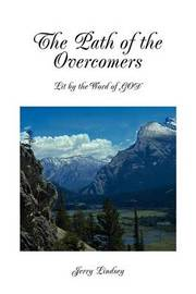 The Path of the Overcomers: Lit by the Word of God by Jerry Lindsey image
