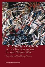 A Small Nation in the Turmoil of the Second World War by Herman Van der Wee