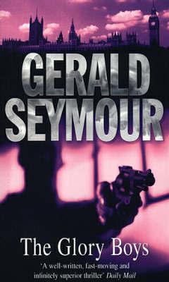 The Glory Boys by Gerald Seymour