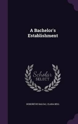 A Bachelor's Establishment by Honore de Balzac image