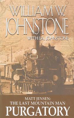 Matt Jensen: The Last Mountain Man: Purgatory by William W Johnstone image