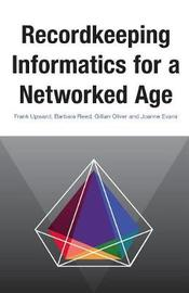 Recordkeeping Informatics for A Networked Age by Frank Upward image