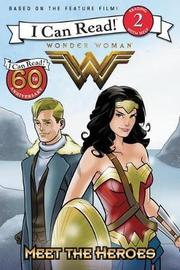 Wonder Woman: Meet the Heroes by Steve Korte