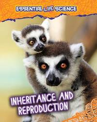 Inheritance and Reproduction by Jen Green