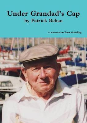 Under Grandad's Cap by Patrick Behan