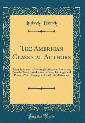 The American Classical Authors by Ludwig Herrig image