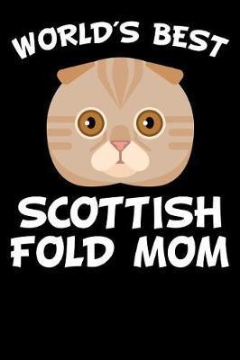 World's Best Scottish Fold Mom by Danielle Raccuia