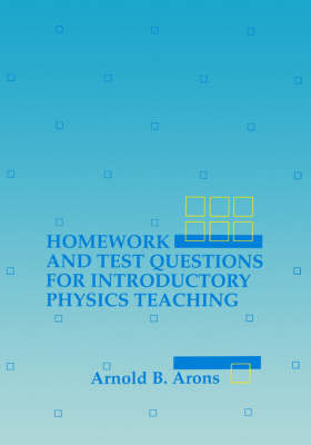 Homework and Test Questions for Introductory Physics Teaching by Arnold B. Arons image