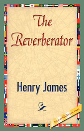 The Reverberator by Henry James Jr