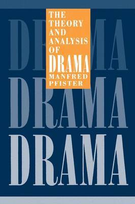 The Theory and Analysis of Drama by Manfred Pfister