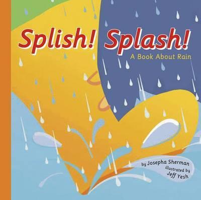 Splish Splash! by Josepha Sherman