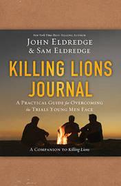 Killing Lions Journal by John Eldredge