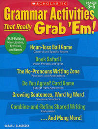 Grammar Activities That Really Grab 'Em!, Grades 3-5 by Sarah Glasscock image