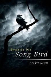 Sweetie Pie Song Bird by Erika Sten