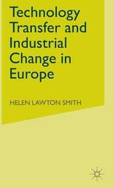 Technology Transfer and Industrial Change in Europe by Helen Lawton Smith