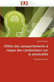 Effets Des Comportements a Risque Des Conducteurs Sur La Sinistralite by Maatig Meriem