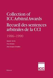 Collection of ICC Arbitral Awards 1986 - 1990 by Yves Derains
