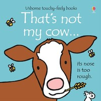 That's Not My Cow (Touch & Feel) by Fiona Watt