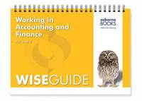 Working in Accounting and Finance Wise Guide by Michael Fardon