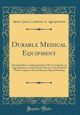 Durable Medical Equipment by United States Committee Appropriations