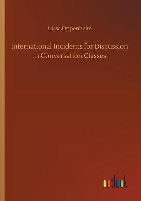 International Incidents for Discussion in Conversation Classes by Lassa Oppenheim image