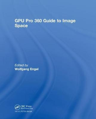 GPU Pro 360 Guide to Image Space by Wolfgang Engel