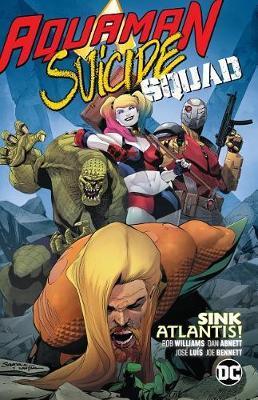 Aquaman/Suicide Squad: Sink Atlantis by Dan Abnett