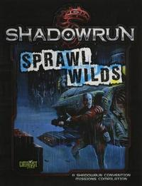 Shadowrun RPG: Sprawl Wilds - Missions Compilation
