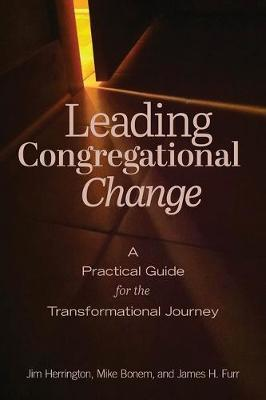 Leading Congregational Change by Herrington, Jim