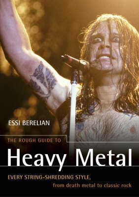 The Rough Guide to Heavy Metal: Every String-Shredding Style, from Death Metal to Classic Rock by Essi Berelian image