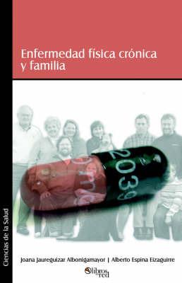 Enfermedad Fisica Cronica Y Familia by Alberto Espina Eizaguirre image