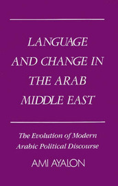 Language and Change in the Arab Middle East by Ami Ayalon