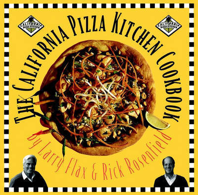 The California Pizza Kitchen Cookbook by Flax