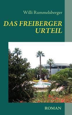 DAS Freiberger Urteil by Willi Rummelsberger