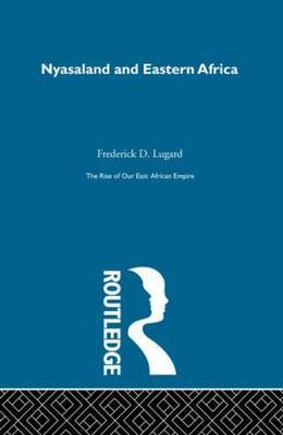 The Rise of Our East African Empire (1893) by Frederick J. D. Lugard