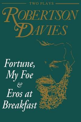 Fortune, My Foe and Eros at Breakfast by Robertson Davies image
