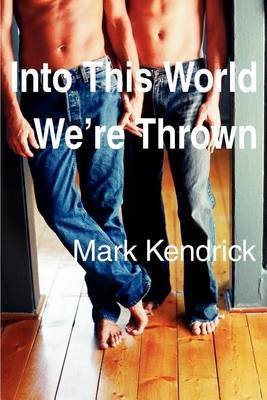 Into This World We're Thrown by Mark Kendrick image