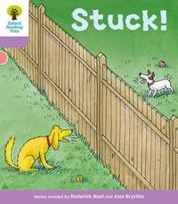 Oxford Reading Tree: Level 1+ More a Decode and Develop Stuck! by Roderick Hunt