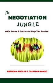 The Negotiation Jungle by Brendan Anglin