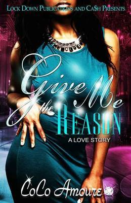 Give Me the Reason: A Love Story by Coco Amoure image