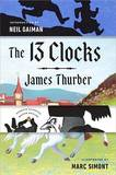 The 13 Clocks: (Penguin Classics Deluxe Edition) by James Thurber