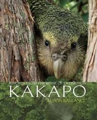 Kakapo: Rescued from the Brink of Extinction by Alison Ballance