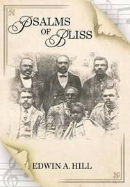 Psalms of Bliss by Edwin A. Hill