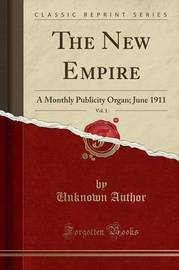 The New Empire, Vol. 1 by Unknown Author