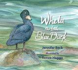 Whetu: the Little Blue Duck by Jennifer Beck