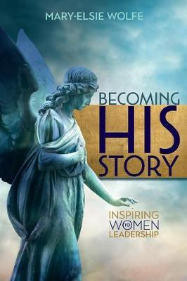 Becoming His Story by Mary-Elsie Wolfe image