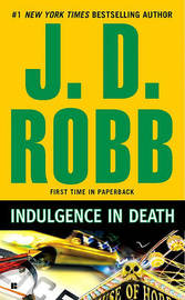 Indulgence in Death (In Death #38) (US Ed.) by J.D Robb