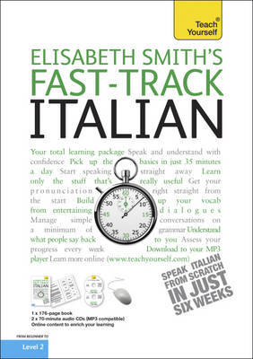 Teach Yourself Fast-track Italian by Elisabeth Smith